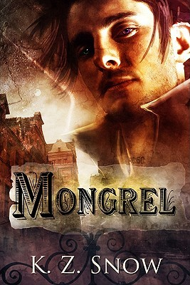 Mongrel by K.Z. Snow