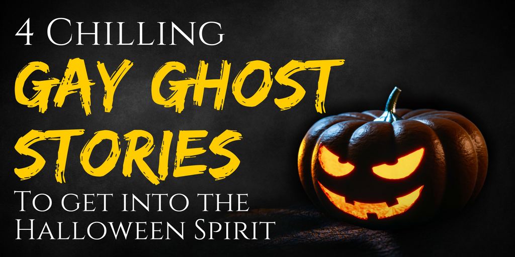 4 Chilling Gay Ghost Stories To Get Into the Halloween Spirit