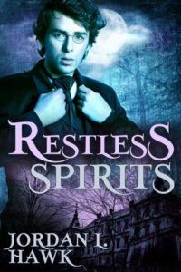 Restless Spirits by Jordan L Hawk