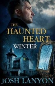 The Haunted Heart: Winter by Josh Lanyon
