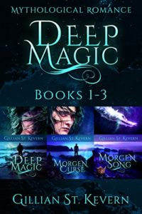 The Deep Magic Trilogy by Gillian St Kevern