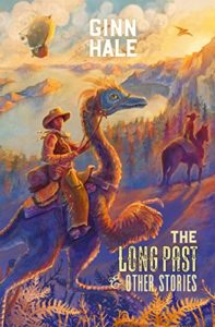 The Long Past and Other Stories by Ginn Hale